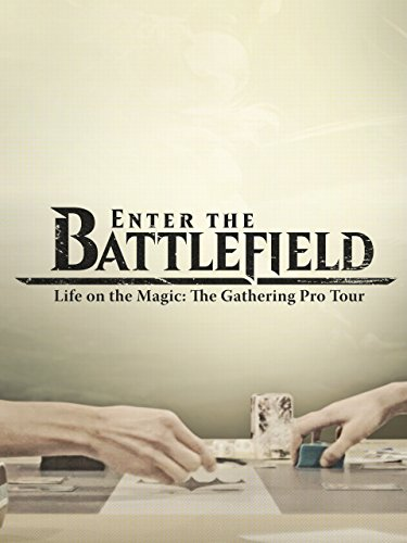 - Enter The Battlefield: Life On The Magic - The Gathering Pro Tour