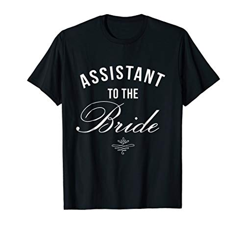 Bride's Assistant Tee - New Helper of the Bride Shirt