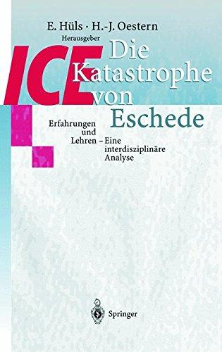 Die I.C.E.-Katastrophe von Eschede: Erfahrungen und Lehren - Eine interdisziplinäre Analyse (German Edition)