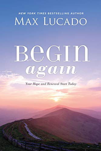 Book Cover: Begin Again: Your Hope and Renewal Start Today