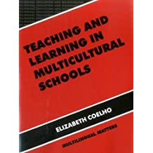 Teaching and Learning in Multicultural Schools: An Integrated Approach