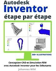 Autodesk Inventor | étape par étape: Conception CAO et Simulation FEM avec Autodesk Inventor pour les Débutants