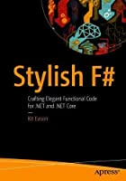 Stylish F#: Crafting Elegant Functional Code for .NET and .NET Core Front Cover