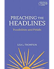 Preaching the Headlines: Possibilities and Pitfalls