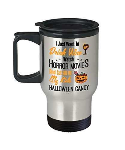 Mom Dad Eat All Halloween Candy (Kiwi Styles I Just Want To Drink Wine Watch Horror Movies And Eat All Of My Kids Halloween Candy Stainless Steel Travel Mug Cup | Best Halloween, Birthday Gift For)