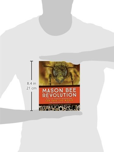 Mason Bee Revolution: How the Hardest Working Bee Can Save the World - One Backyard at a Time - coolthings.us