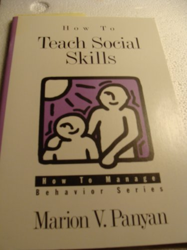 How to Teach Social Skills (How to Manage Behavior Series)