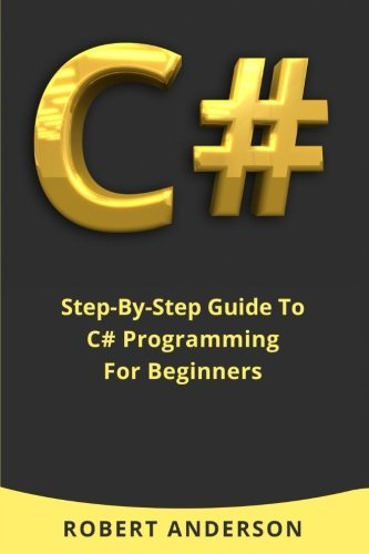 Download C#: Step-By-Step Guide To C# Programming For Beginners ebook