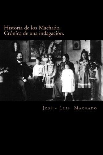 - Historia de los Machado. Cr??nica de una indagaci??n: Hacia Guimar??es, vuelta al origen. 1496 - 2014 (Familia Machado) (Volume 1) (Spanish Edition) by Jos?? - Luis Machado (2014-06-11)