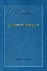 Chemin du miracle par Pierre DesRuisseaux