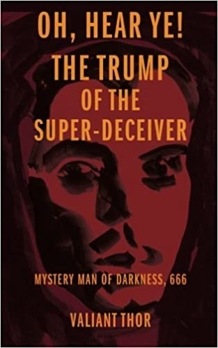 Amazon oh hear ye the trump of the super deceiver mystery the trump of the super deceiver mystery man of darkness 666 9781541059320 valiant thor gray barker frank e stranges phd books fandeluxe Images