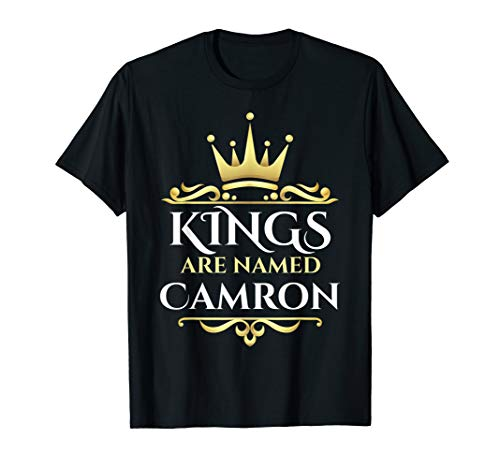 Kings Are Named Camron T-Shirt