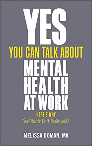 Yes, You Can Talk About Mental Health at Work: Here's Why… and How to Do it Really Well