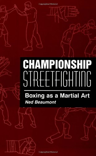 Championship Streetfighting: Boxing As A Martial Art ()
