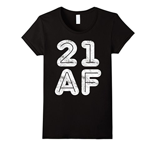 Womens 21 AF T-Shirt Funny 21st Birthday Gift Shirt Small Black (21st Birthday Gifts For Brother)