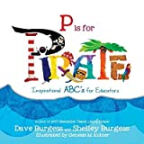img - for P Is for Pirate : Inspirational ABC's for Educators(Paperback) - 2014 Edition book / textbook / text book