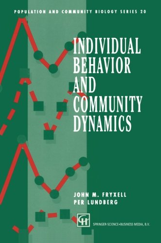 Individual Behavior and Community Dynamics (Population and Community Biology Series)