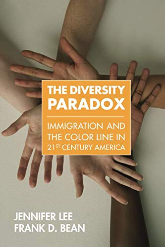The Diversity Paradox: Immigration and the Color Line in Twenty-First Century America