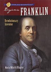 Sterling Biographies®: Benjamin Franklin: Revolutionary Inventor