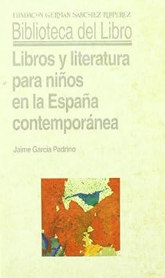 Libros y literatura para niños en la España contemporánea ...