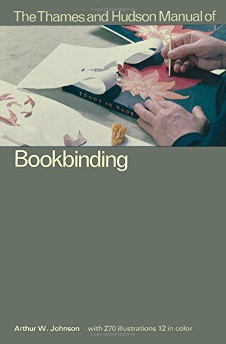 Manual of Bookbinding (The Thames & Hudson Manuals) by Arthur W. Johnson (27-Feb-1978) Paperback