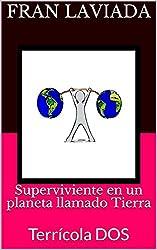 Superviviente en un planeta llamado Tierra: Terrícola DOS (Trilogía Terrícola FL59 nº 2) (Spanish Edition)