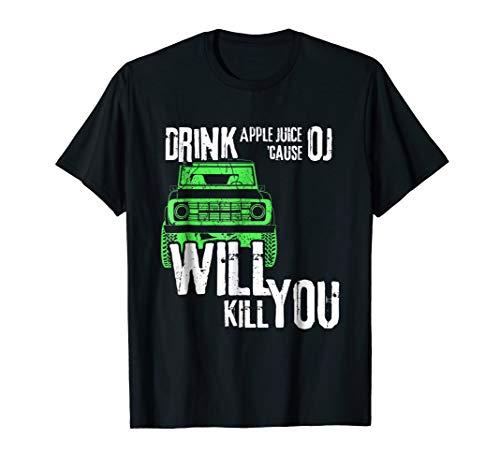 Will Kill You Shirt Ford Bronco T-Shirt ()