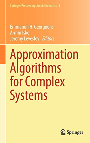 Approximation Algorithms for Complex Systems: Proceedings of the 6th International Conference on Algorithms for Approximation, Ambleside, UK, 31st ... 2009 (Springer Proceedings in Mathematics)
