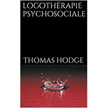 Logothérapie Psychosociale (French Edition)