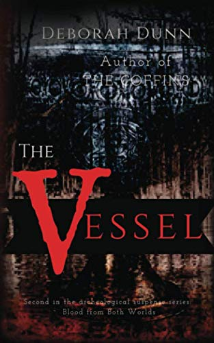 The Vessel: An Archaeological Suspense Novel (Blood from Both Worlds)