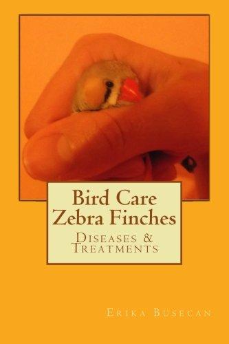 Bird Care Zebra Finches: Diseases & Treatments