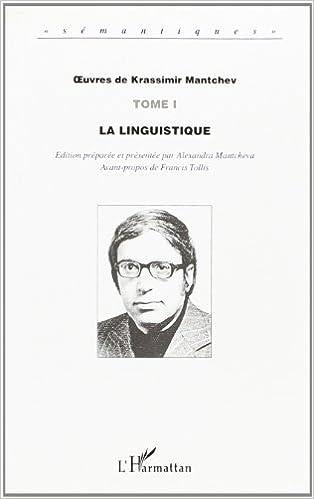 Oeuvres de Krassimir Mantchev. 1, La linguistique pdf ebook