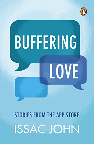 Buffering Love: Stories from the App Store - Kindle edition by Issac