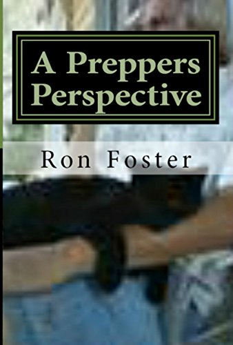 A Preppers Perspective: Southern Prepper Fiction (A Preppers Perspective Omnibus) by [Foster, Ron]