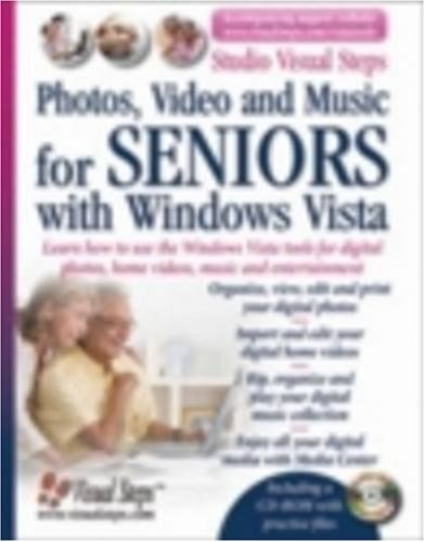 Photos, Video and Music for Seniors with Windows Vista: Learn How to Use the Windows Vista Tools for Digital Photos, Home Videos, Music and Entertainment (Computer Books for Seniors series) (Best Desktop Computer For Music Production)