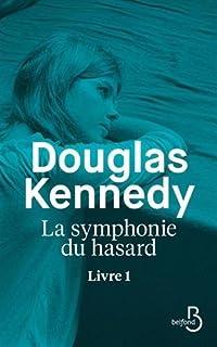 La symphonie du hasard : Livre 1, Kennedy, Douglas