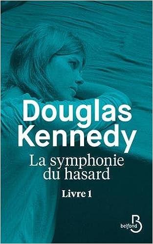 La symphonie du hasard. Livre 1