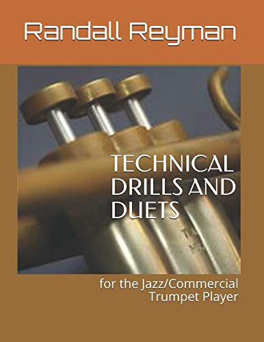 (TECHNICAL DRILLS AND DUETS for the Jazz/Commercial Trumpet Player)