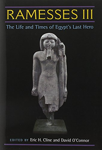 Ramesses III: The Life and Times of Egypt's Last Hero