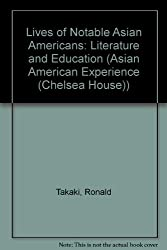 Lives of Notable Asian Americans: Literature and Education (Asian American Experience (Chelsea House))