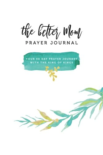 The Better Mom Prayer Journal