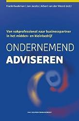 Ondernemend adviseren / druk 1: van vakprofessional naar businesspartner in het midden- en kleinbedrijf
