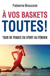 A vos baskets toutes ! par Broucaret
