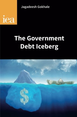 The Government Debt Iceberg (IEA Research Monographs)