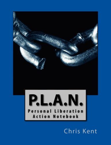 P.L.A.N. -- Personal Liberation Action Notebook
