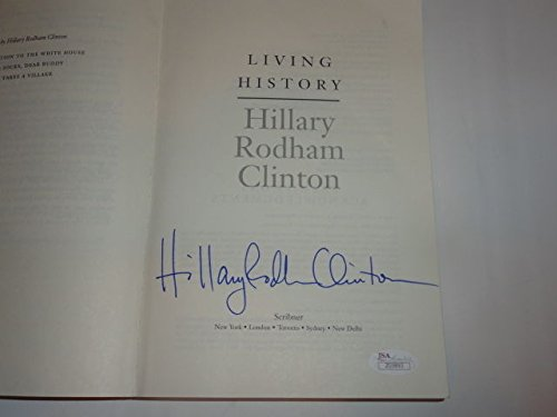 Hillary Rodham Clinton Signed Living History Book 45Th President JSA Loa Authentic Signed Autograph