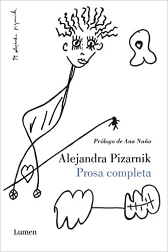 Amazon.com: Prosa completa (Narrativa) (Spanish Edition) (9788426402752):  Pizarnik, Alejandra: Books