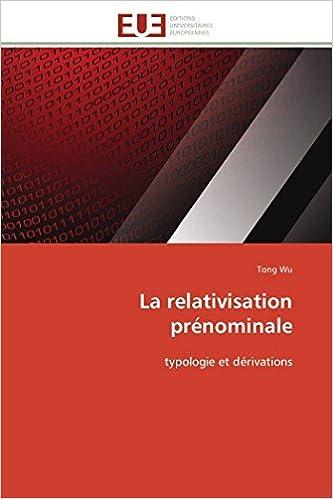 La relativisation prénominale: typologie et dérivations (Omn.Univ.Europ.) (French Edition)