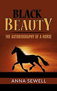 Black Beauty - the autobiography of a horse by [Anna Sewell]