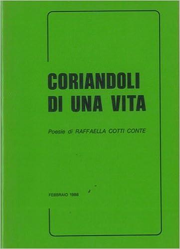 Coriandoli Di Una Vita Poesie Di Raffaella Cotti Conte